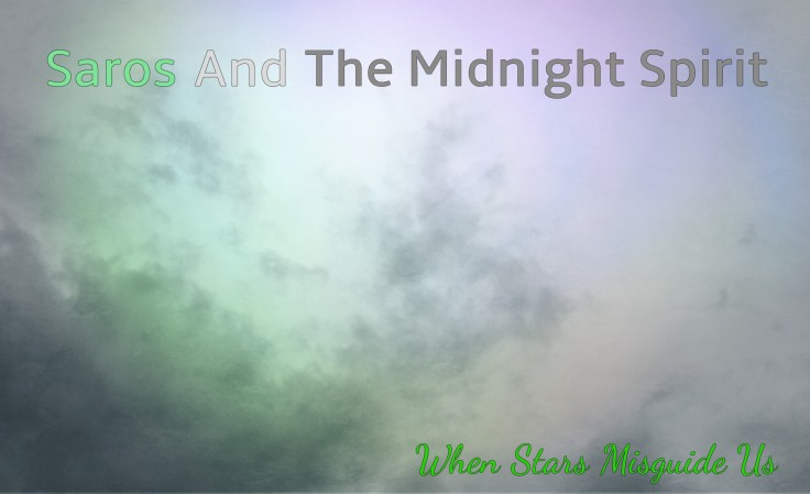 Saros and the midnight spirit